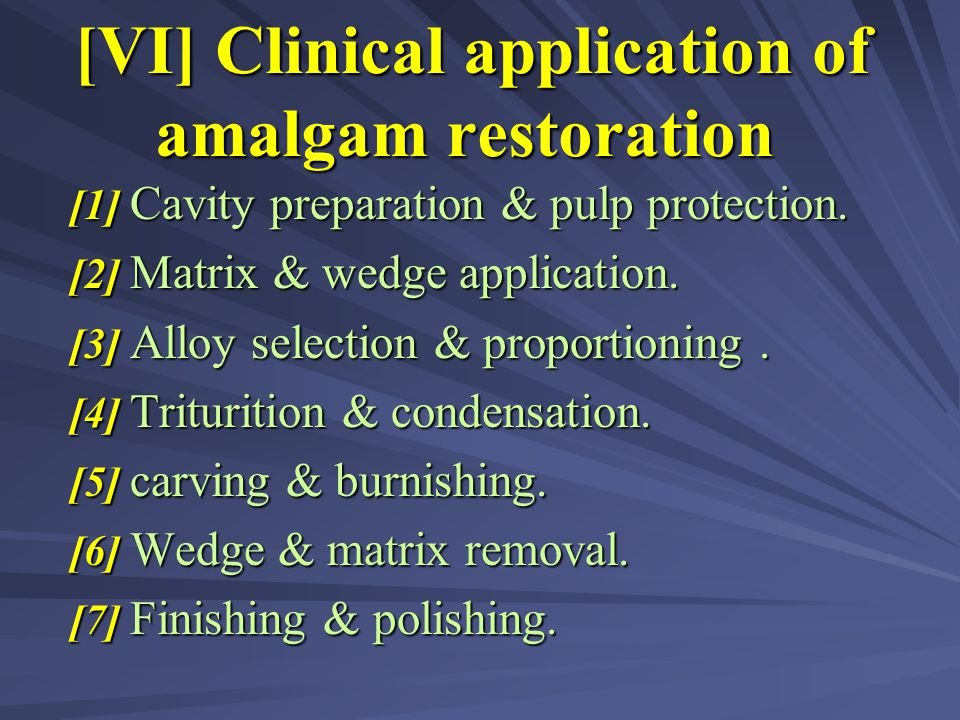 [VI] Clinical application of amalgam restoration